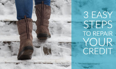 3 Easy Steps to Repair Your Credit