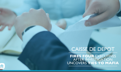 Caisse De Depot FIRES FOUR EXECUTIVES AFTER INVESTIGATION UNCOVERS TIES TO MAFIA