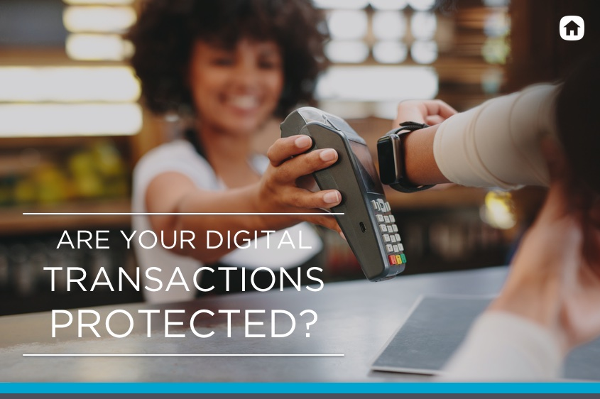 Are your digital transactions protected?
